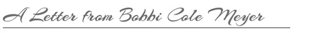 A Letter from Bobbi Cole Meyer